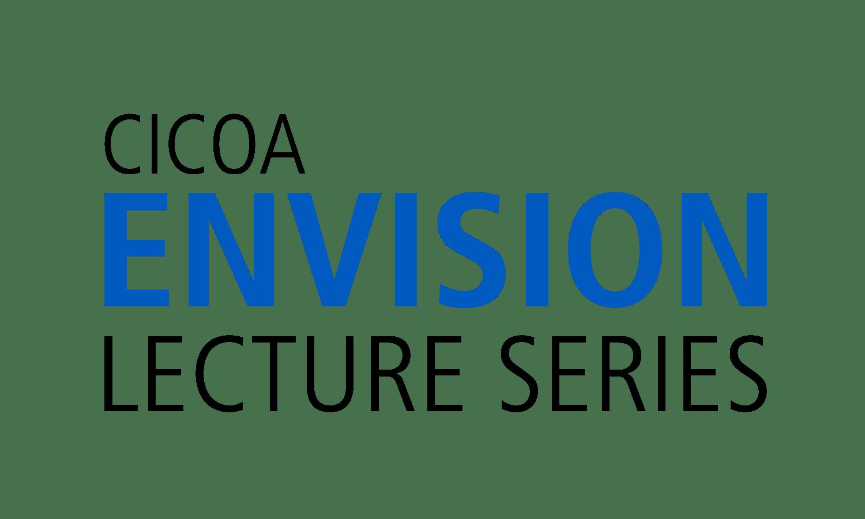 CICOA Envision Lecture Series