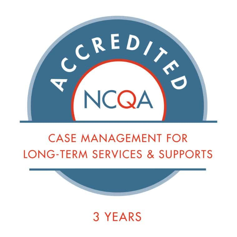 NCQA Accredited - Case Management for long-term services & supports